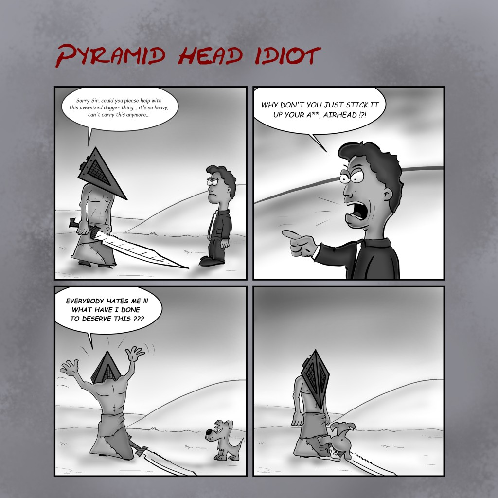 Pyramid head idiot asking for help